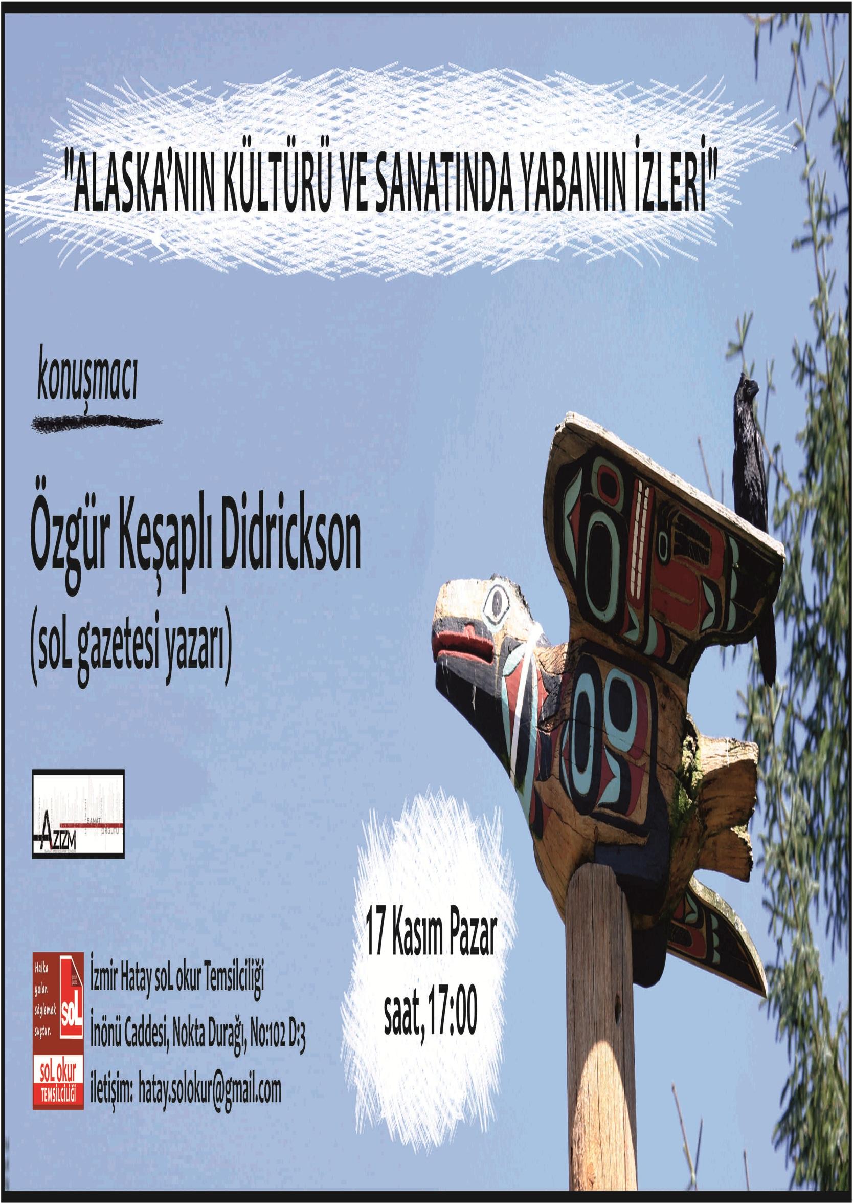 """Azizm ve Sol Yazarı Özgür Keşaplı Didrickson """"Alaska'nın Kültürü ve Sanatında Yabanın İzleri""""ni Sürecek"""