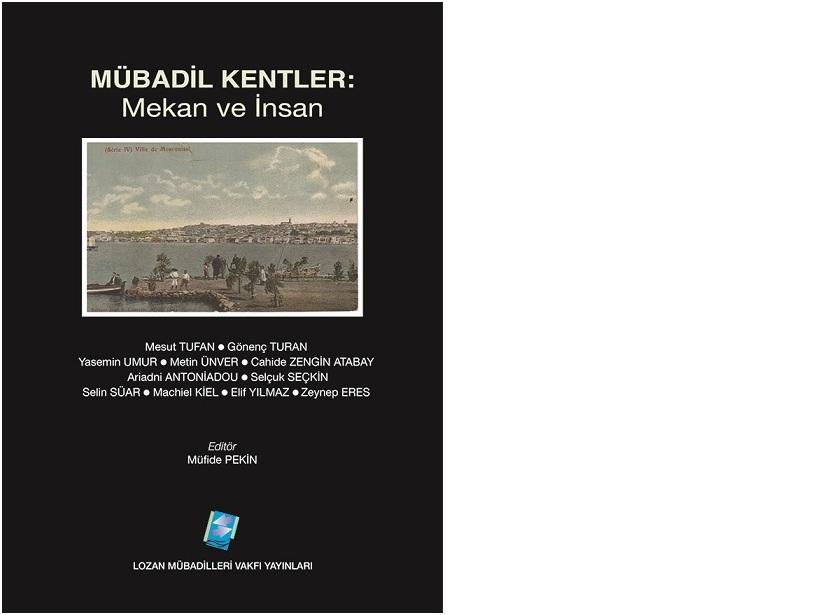 """Selin Süar'ın Makalesi """"Mübadil Kentler: Mekan ve İnsan"""" Kitabında"""