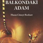 Balkondaki Adam'da Sosyalist Ben'lik Arayışı - Murat Bilgili