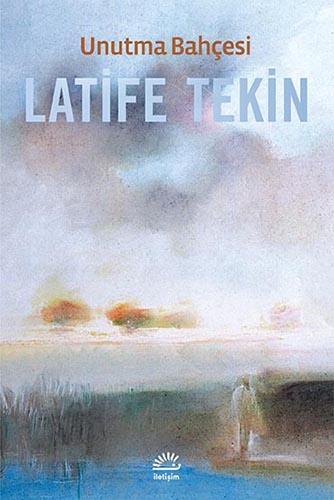 Kitapçı: Latife Tekin – Unutma Bahçesi