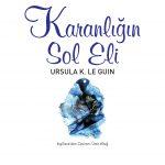 Kitapçı: Ursula K. Le Guin – Karanlığın Sol Eli