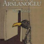 Kaan Arslanoğlu'nun Son Dönem Romanları - M.Sadık Aslankara