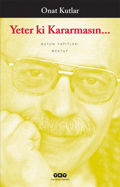 Kitapçı: Onat Kutlar – Yeter ki Kararmasın
