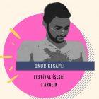 Onur Keşaplı, Kısa Film Yönetmenleri Derneği Forum Buluşmaları'na Konuk Olacak